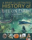 A Brief Illustrated History of Life on Earth