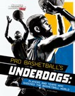 Pro Basketball's Underdogs: Players and Teams Who Shocked the Basketball World