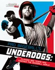 Pro Baseball's Underdogs: Players and Teams Who Shocked the Baseball World