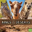 Kings of the Deserts