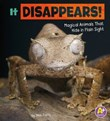 It Disappears!: Magical Animals That Hide in Plain Sight