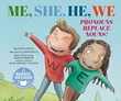 Me, She, He, We: Pronouns Replace Nouns!