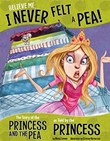 Believe Me, I Never Felt a Pea!: The Story of the Princess and the Pea as Told by the Princess