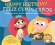 Happy Birthday / Feliz Cumpleaños: A Traditional Song in English, Spanish and American Sign Language