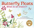 Butterfly Floats: What Is an Insect?