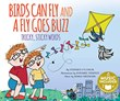 Birds Can Fly and a Fly Goes Buzz!: Tricky, Sticky Words