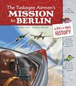 The Tuskegee Airmen's Mission to Berlin: A Fly on the Wall History
