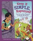 Keep It Simple, Rapunzel!: The Fairy-Tale Physics of Simple Machines