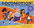 Locomotion!: March, Hop, Skip, Gallop, Run
