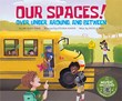 Our Spaces!: Over, Under, Around, and Between