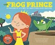 The Frog Prince: A Favorite Story in Rhythm and Rhyme