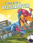 I Want to Be a Velociraptor