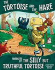 The Tortoise and the Hare, Narrated by the Silly But Truthful Tortoise