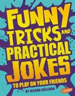 Funny Tricks and Practical Jokes to Play on Your Friends