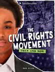 The Civil Rights Movement: Then and Now