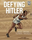 Defying Hitler: Jesse Owens' Olympic Triumph