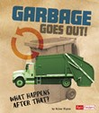 Garbage Goes Out!: What Happens After That?
