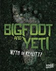 Bigfoot and Yeti: Myth or Reality?