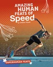 Amazing Human Feats of Speed