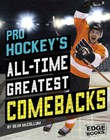 Pro Hockey's All-Time Greatest Comebacks