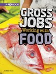 Gross Jobs Working with Food: 4D An Augmented Reading Experience