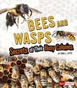 Bees and Wasps: Secrets of Their Busy Colonies