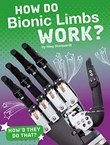 How Do Bionic Limbs Work?