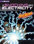 The Shocking World of Electricity with Max Axiom Super Scientist: 4D An Augmented Reading Science Experience