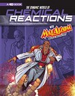 The Dynamic World of Chemical Reactions with Max Axiom, Super Scientist: 4D An Augmented Reading Science Experience