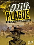 Bubonic Plague: How the Black Death Changed History