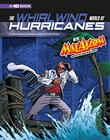 The Whirlwind World of Hurricanes with Max Axiom, Super Scientist: 4D an Augmented Reading Science Experience