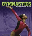 Gymnastics: A Guide for Athletes and Fans