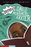 Secrets!: The Secret Life of David Mortimore Baxter