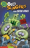 Ooze Slingers from Outer Space: Eek & Ack