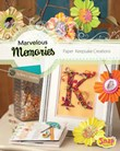 Marvelous Memories: Paper Keepsake Creations