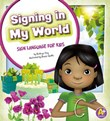 Signing in My World: Sign Language for Kids