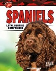 Spaniels: Loyal Hunting Companions