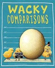 Wacky Comparisons: Wacky Ways to Compare Size