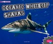 Oceanic Whitetip Sharks: A 4D Book