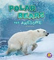 Polar Bears Are Awesome