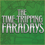 The Time-Tripping Faradays