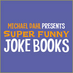 Michael Dahl Presents Super Funny Joke Books