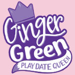 Ginger Green, Playdate Queen