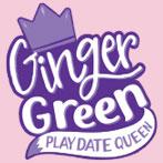 Ginger Green, Playdate Queen