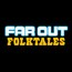 Far Out Folktales