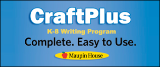 Craft Plus K-8 Writing Program Complete. Easy to Use. Maupin House