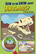 How Do We Know About Dinosaurs