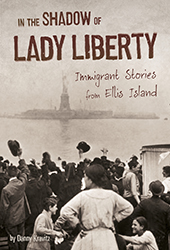 In the Shadow of Lady Liberty: Immigrant Stories from Ellis Island