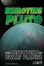 Demoting Pluto: The Discovery of Dwarf Planets