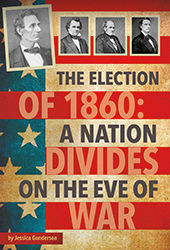 Election of 1860: Nation Divides on Eve of War